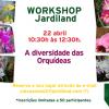 """Workshop """"A diversidade das Orquídeas"""""""