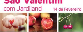 São Valentim com a Jardiland